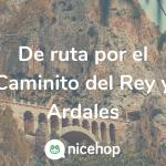ruta-caminito-del-rey-ardales-nicehop