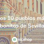 los-10-pueblos-mas-bonitos-sevilla-turismo